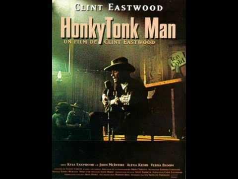 Honkytonk Man Honky Tonk Man Clint Eastwood YouTube
