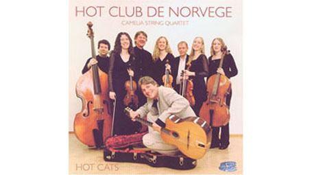 Hot Club de Norvège Hot Club de Norvge with the Camelia String Quartet Hot Cats