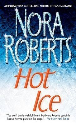 Hot Ice (1987 film) Hot Ice by Nora Roberts