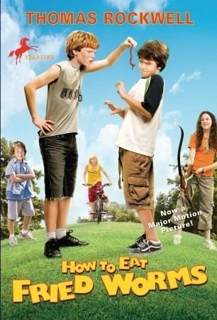 How to Eat Fried Worms (film) How to Eat Fried Worms by Thomas Rockwell