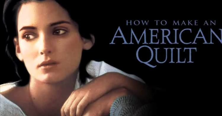 How to Make an American Quilt An American Quilt How to Make An American QuiltThomas Newman