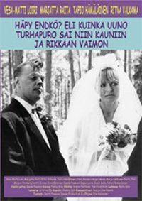 Häpy Endkö? Eli kuinka Uuno Turhapuro sai niin kauniin ja rikkaan vaimon httpsuploadwikimediaorgwikipediaenaa7Hap