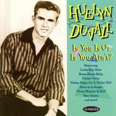 Huelyn Duvall Is You is or is You Ain39t Huelyn Duvall Songs