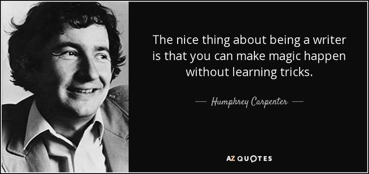 Humphrey Carpenter Humphrey Carpenter quote The nice thing about being a