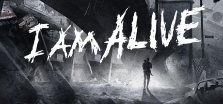 I Am Alive I Am Alive on Steam