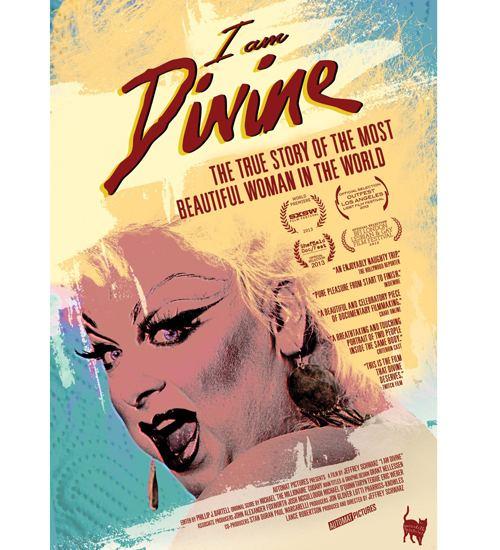I Am Divine I Am Divine 2013 Outrageous courageous and fiercely unique