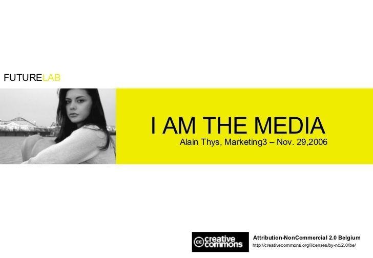 I Am the Media I Am The Media