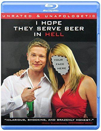 I Hope They Serve Beer in Hell (film) Amazoncom I Hope They Serve Beer in Hell Unrated Unapologetic