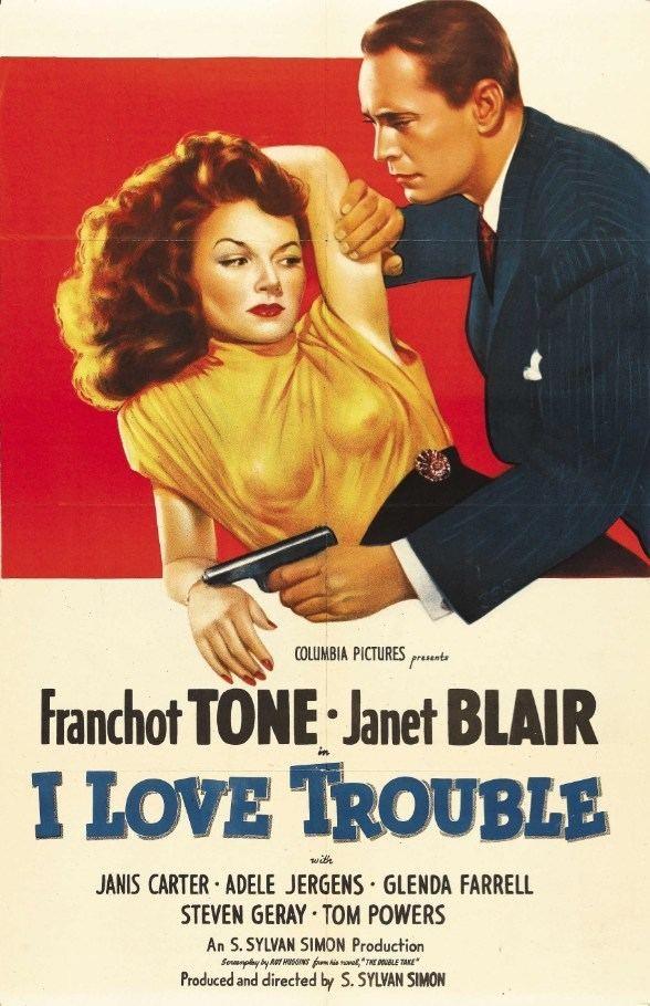 I Love Trouble (1948 film) Janet Blair