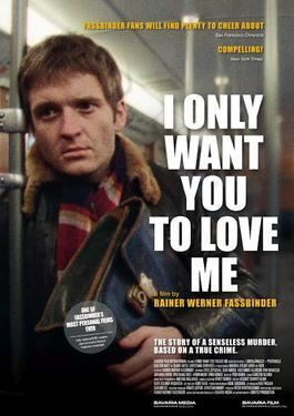 I Only Want You To Love Me movie poster