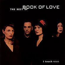 I Touch Roses: The Best of Book of Love httpsuploadwikimediaorgwikipediaenthumb6