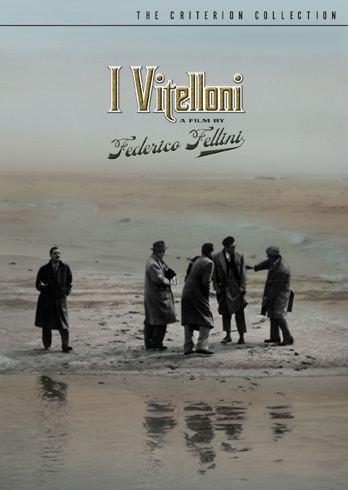 I Vitelloni I vitelloni 1953 The Criterion Collection