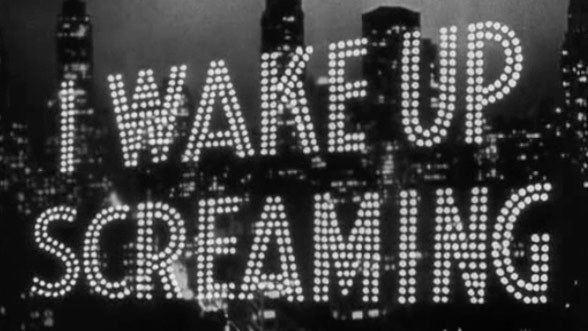 I Wake Up Screaming I Wake Up Screaming 1941 Art of the Title