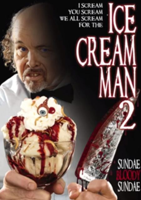 Ice Cream Man (film) Ice Cream Man 2 Sundae Bloody Sundae Looking to Get Kickstarted