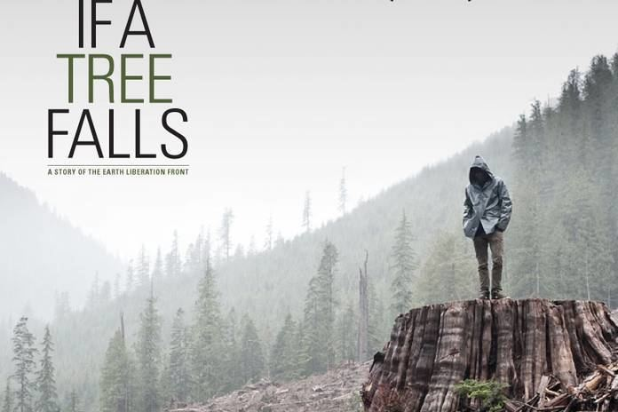 If a Tree Falls: A Story of the Earth Liberation Front If a Tree Falls Film Review When is Radical Action Justified