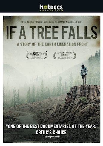 If a Tree Falls: A Story of the Earth Liberation Front If a Tree Falls A Story of the Earth Liberation Front KinoSmith