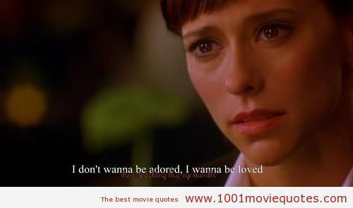 If Only (2004 film) I dont want to be adored i want to be loved If Only 2004