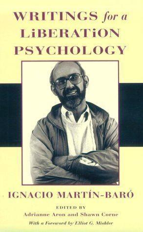Ignacio Martín-Baró Ignacio MartnBar Writings for a Liberation Psychology Global