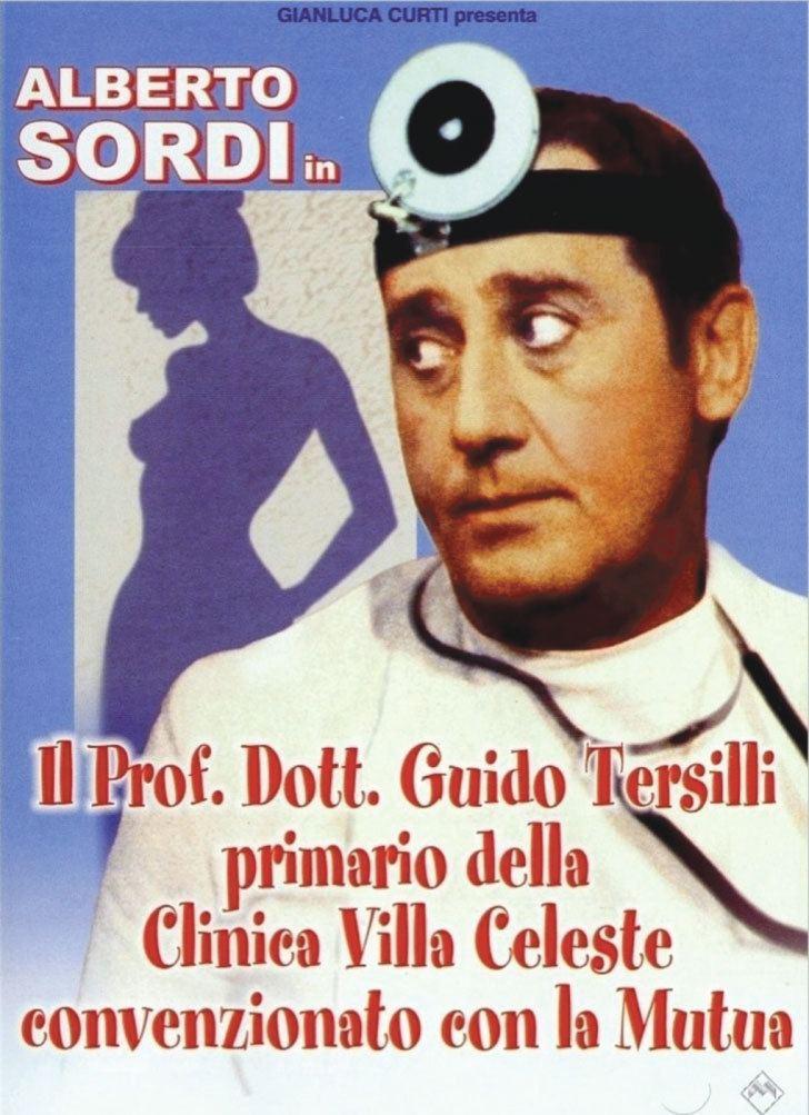Il Prof. Dott. Guido Tersilli, primario della clinica Villa Celeste, convenzionata con le mutue Frasi del film Il prof dott Guido Tersilli primario della clinica