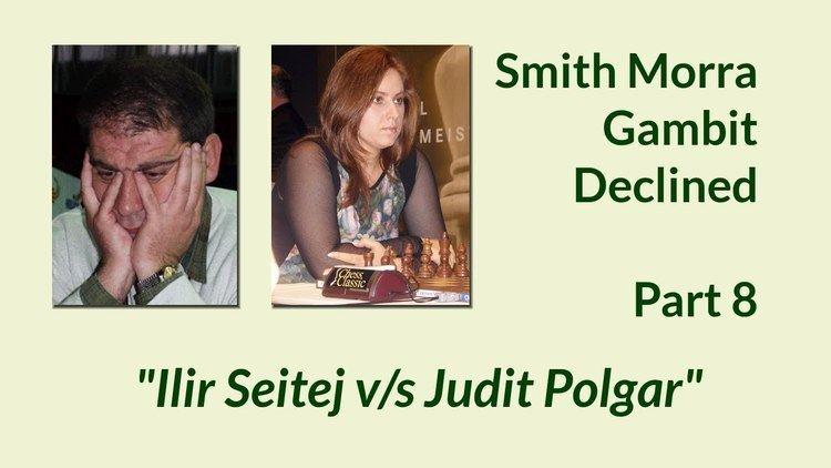 Ilir Seitaj SmithMorra Gambit Part 8 Ilir Seitaj vs Judit Polgar YouTube