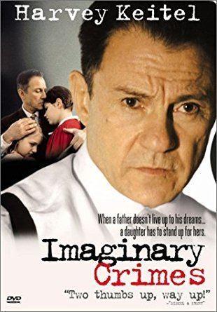 Imaginary Crimes Amazoncom Imaginary Crimes Harvey Keitel Fairuza Balk Kelly