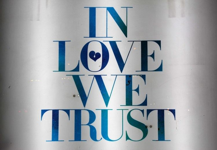 In Love We Trust In love we trust
