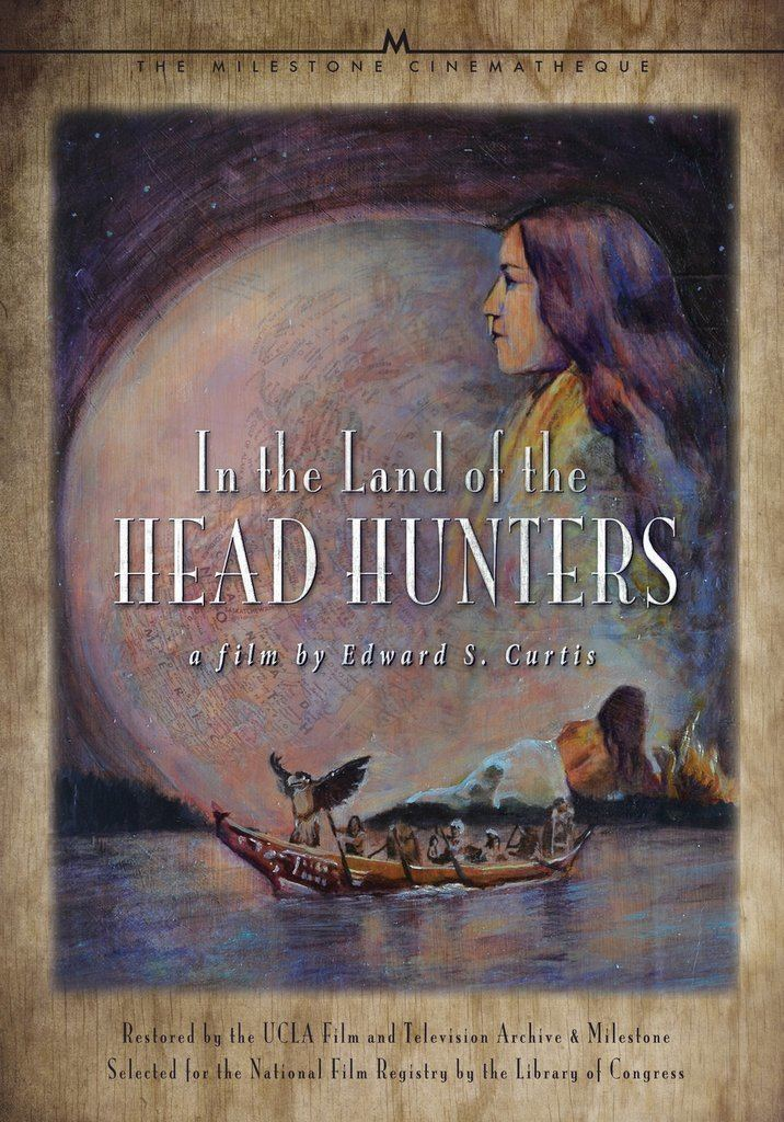 In the Land of the Head Hunters In the Land of the Head Hunters Milestone Films