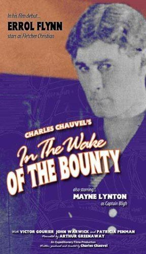 In the Wake of the Bounty Amazoncom In The Wake Of The Bounty Charles Chauvel Errol Flynn