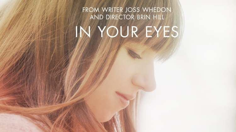 In Your Eyes (2014 film) Watch In Your Eyes Online Vimeo On Demand on Vimeo