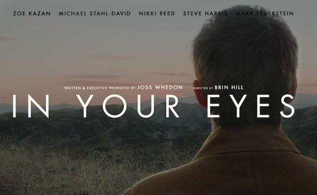 In Your Eyes (2014 film) In Your Eyes written by Joss Whedon Bluray Forum