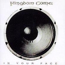 In Your Face (Kingdom Come album) httpsuploadwikimediaorgwikipediaenthumbd