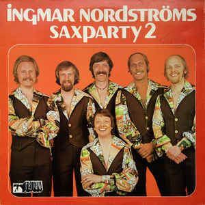 Ingmar Nordströms Ingmar Nordstrms Saxparty 2 Vinyl LP Album at Discogs