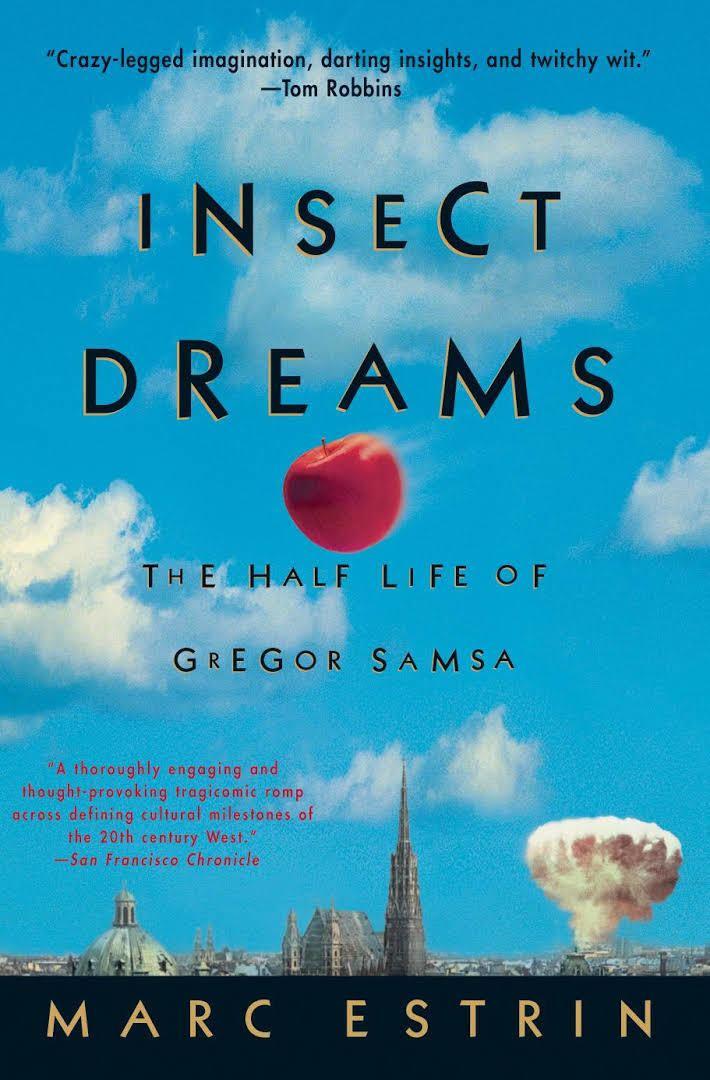 Insect Dreams: The Half Life of Gregor Samsa t2gstaticcomimagesqtbnANd9GcQhK3SocjLWrLj3GV