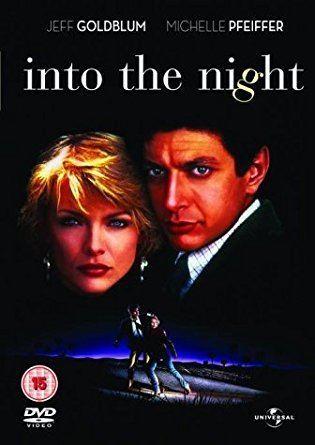 Into the Night (film) Into The Night DVD Amazoncouk Jeff Goldblum Michelle Pfeiffer