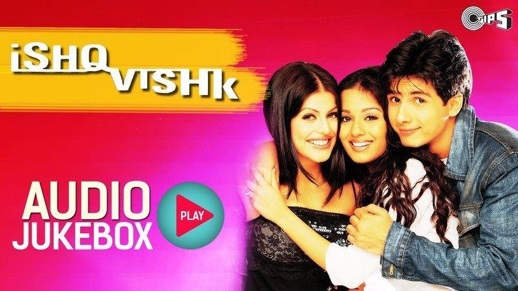 Ishq Vishk Ishq Vishk Jukebox Full Album Songs Shahid Amrita Shenaz Anu