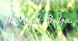 It Might Be You (TV series) httpsuploadwikimediaorgwikipediaenthumbc