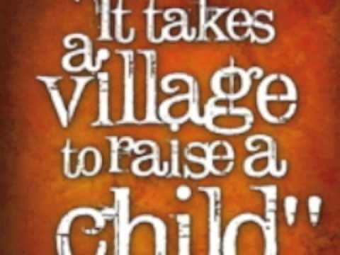 It takes a village It takes a village to raise a child YouTube