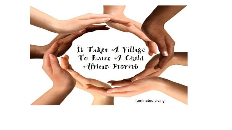 It takes a village Illuminated Living It Takes A Village