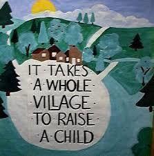 It takes a village It Takes a Village to Raise a Child Family Impact