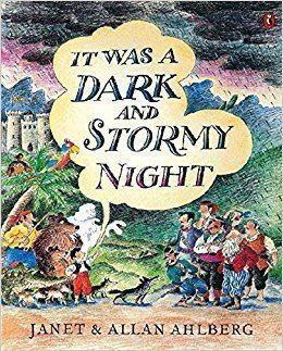 It was a dark and stormy night It Was a Dark and Stormy Night Amazoncouk Janet Ahlberg