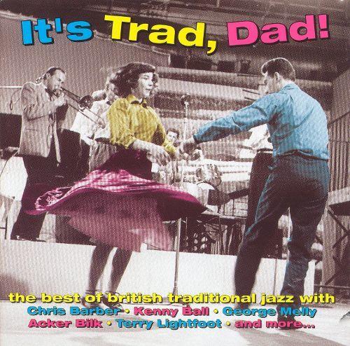 It's Trad, Dad! Its Trad Dad Various Artists Songs Reviews Credits AllMusic