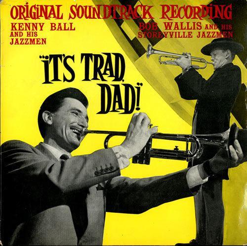 It's Trad, Dad! Original Soundtrack Its Trad Dad UK 7 vinyl single 7 inch