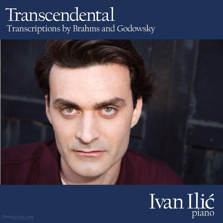 Ivan Ilić (pianist) Transcendental Transcriptions by Brahms and Godowsky Ivan Ilic