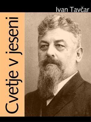Ivan Tavčar Ivan Tavar Cvetje v jeseni