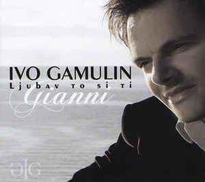 Ivo Gamulin Gianni Ivo Gamulin Gianni Ljubav To Si Ti CD Album at Discogs