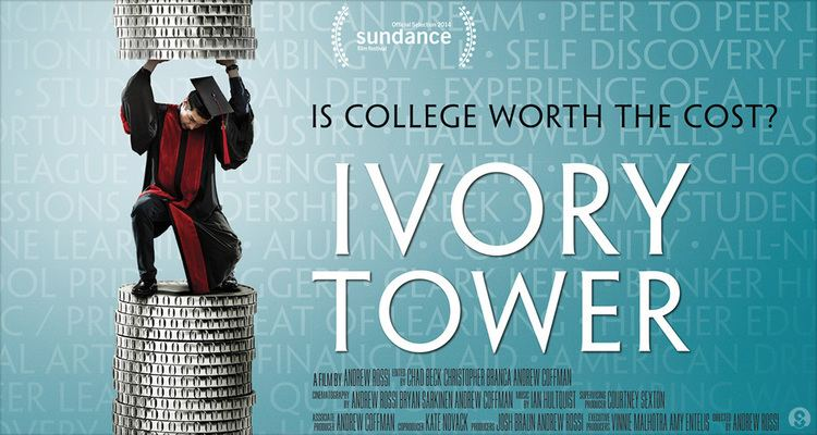 Ivory Tower (2014 film) Ivory Tower Movie Review How Higher Education is Failing SkilledUp