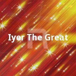 Iyer the Great Iyer The Great Songs Download