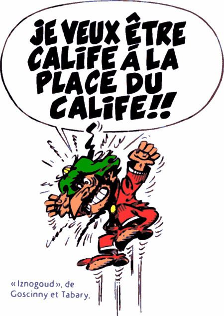 Iznogoud Iznogoud I WANT TO BE CALIPH INSTEAD OF THE CALIPH Comics