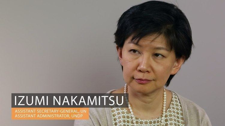 Izumi Nakamitsu Izumi Nakamitsu UNDP Assistant Administrator UN Assistant