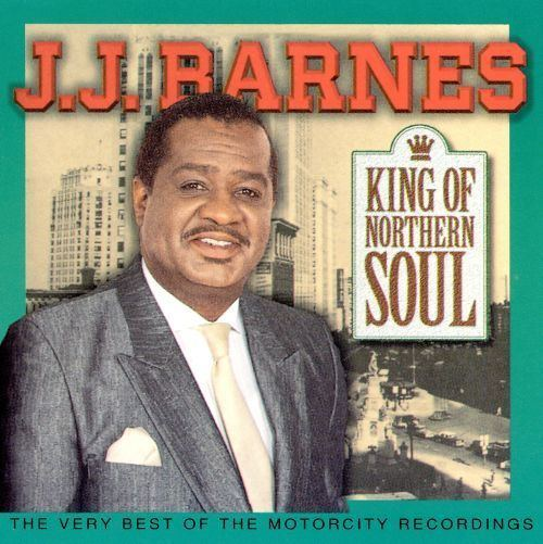 J. J. Barnes King of Northern Soul The Very Best of JJ Barnes JJ Barnes
